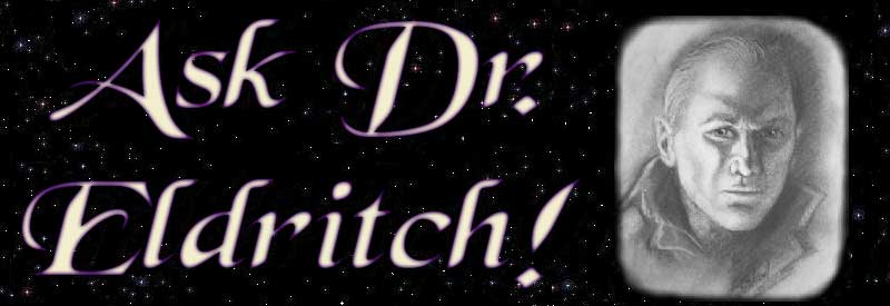 Ask Dr. Eldritch